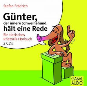 Günter, der innere Schweinehund, hält eine Rede: Ein