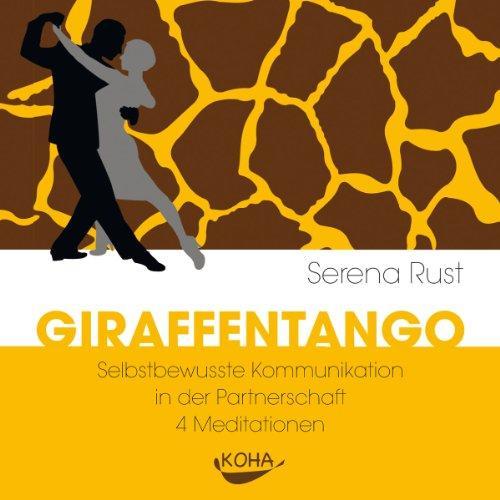 Giraffentango: Selbstbewusste Kommunikation in der