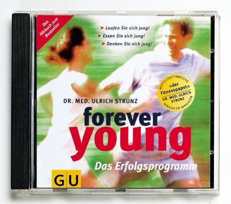 Forever young, Das Erfolgsprogramm, 2 Audio-CDs (GU Gesundheit