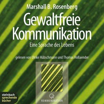 Gewaltfreie Kommunikation. Eine Sprache des Lebens. 4 CDs
