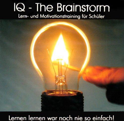 IQ - The Brainstorm. CD: Lern- und Motivationstraining für