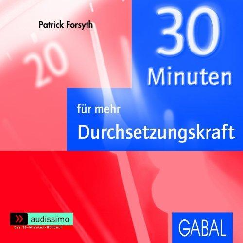 30 Minuten für mehr Durchsetzungskraft / CD