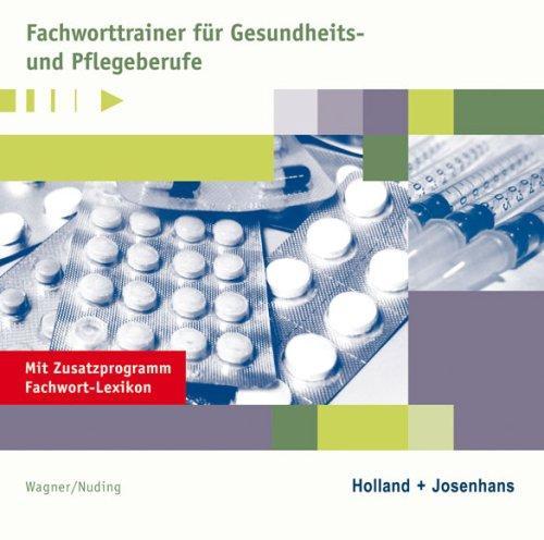 Fachworttrainer für Gesundheits- und Pflegeberufe. CD-ROM für