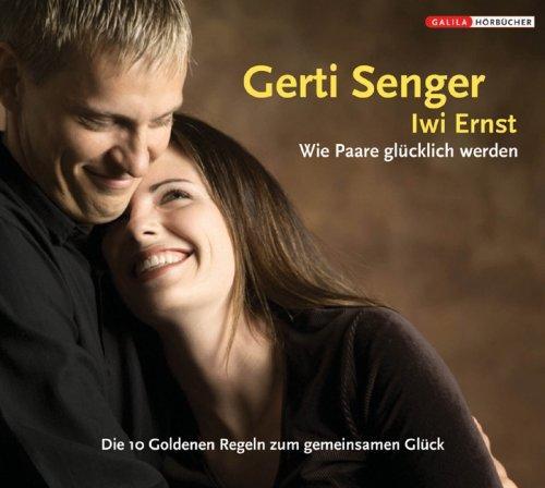 Wie Paare glücklich werden. CD . Die 10 goldenen Regeln zum