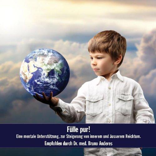 Fülle pur!: Eine mentale Unterstützung zur Steigerung von