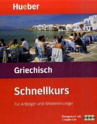 Schnellkurs Griechisch, 3 Audi-CDs m. Arbeitsbuch