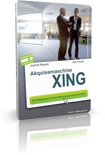 Akquisemaschine XING: 24 Erfolgstipps für die Gewinnung neuer