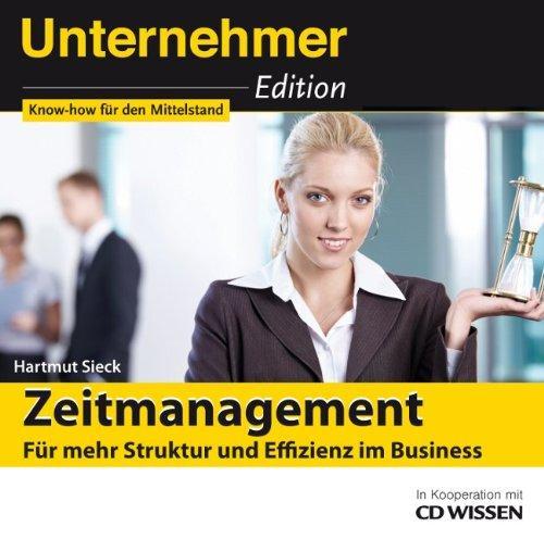 CD WISSEN - Unternehmeredition - Zeitmanagement. Für mehr