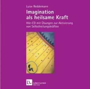 Imagination als heilsame Kraft: Hör-CD mit Übungen zur