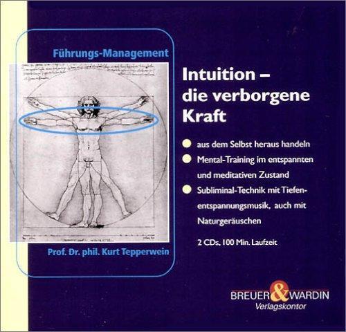Intuition, Die verborgene Kraft, 2 Audio-CDs