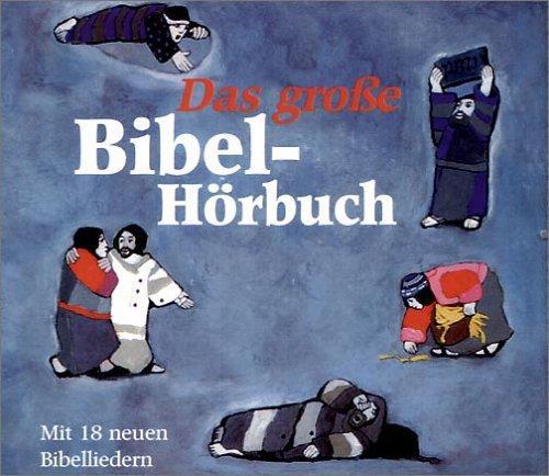 Das große Bibel-Hörbuch. CD: 27 biblische Geschichten