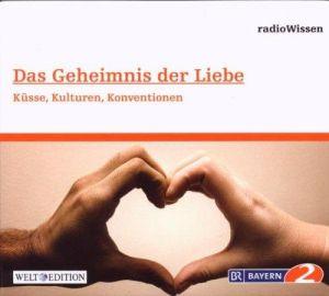 Das Geheimnis der Liebe - Küsse, Kulturen, Konventionen-