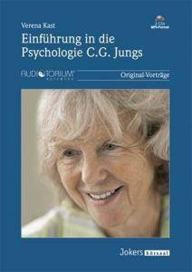 Einführung in die Psychologie nach C.G. Jung: