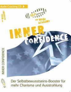 Inner Confidence: Der Selbstbewusstseins Booster für mehr