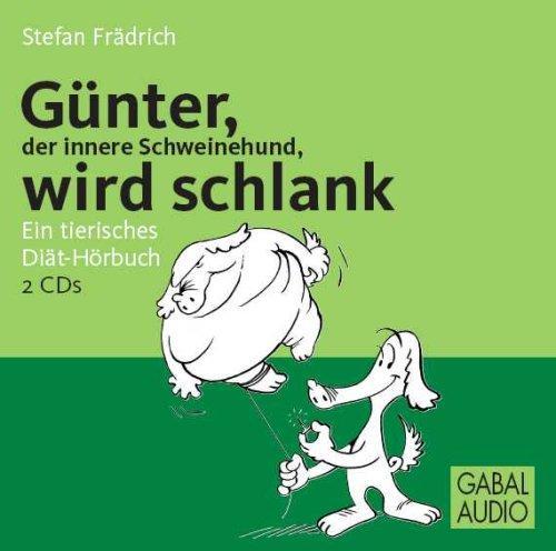 Günter, der innere Schweinehund, wird schlank. CD: Ein