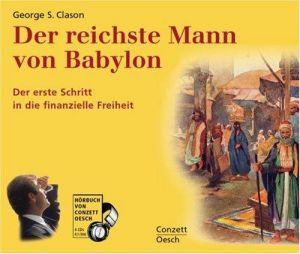 Der reichste Mann von Babylon. 4 CDs: Die Erfolgsgeheimnisse