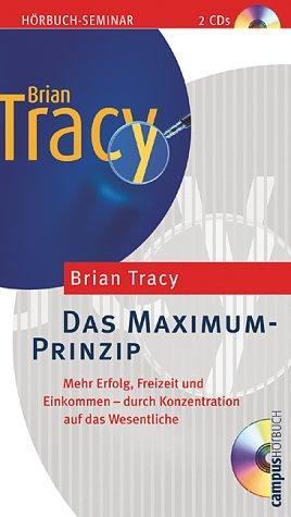 Das Maximum-Prinzip: Mehr Erfolg, Freizeit und Einkommen -