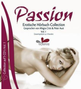 Passion 1. Audio-CD: Erotische Hörbuch-Collection Vol. I