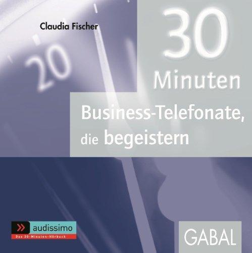 30 Minuten Business-Telefonate, die begeistern