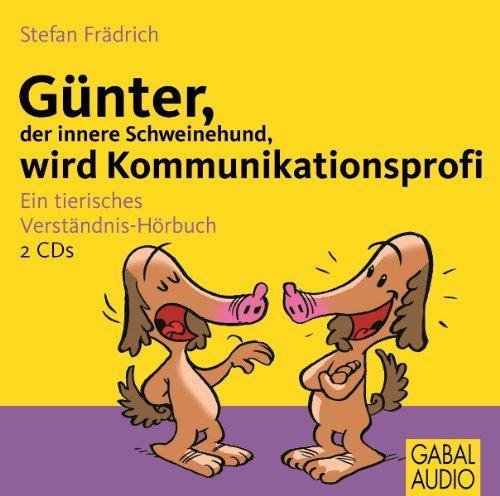 Günter, der innere Schweinehund, wird Kommunikationsprofi: Ein