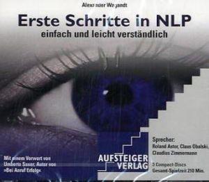 Erste Schritte in NLP. 3 CDs . Einfach und leicht verständlich