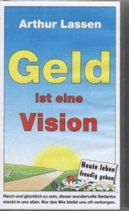 Geld ist eine Vision! (VHS!) (Heute leben - freudig geben!)