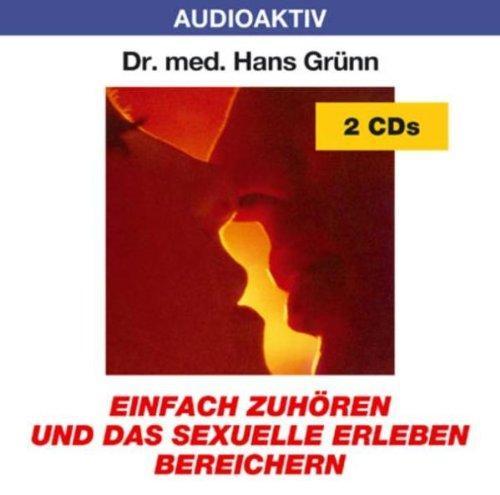 Einfach zuhören und das sexuelle erleben bereichern. 2 CDs