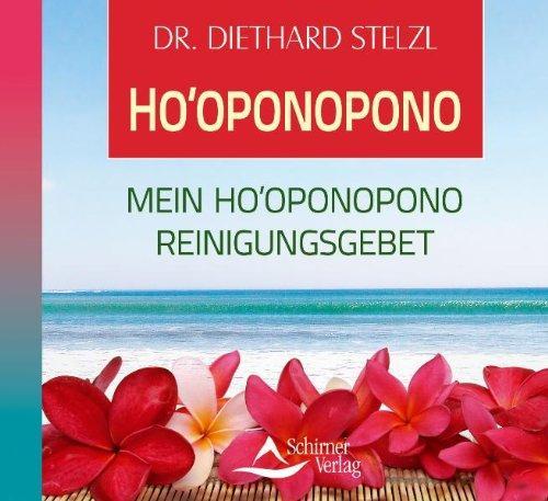 Ho`oponopono - Reinigungsgebet für die Menschheit - Mein