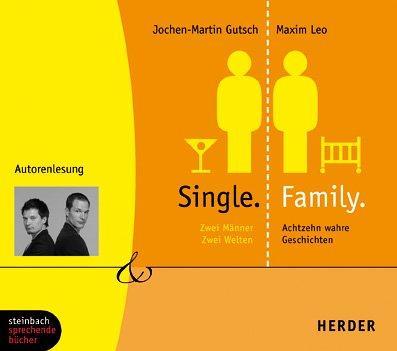 Single. Family. Zwei Männer, zwei Welten - 18 wahre