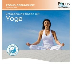 FOCUS Gesundheit präsentiert: Entspannung Finden mit Yoga