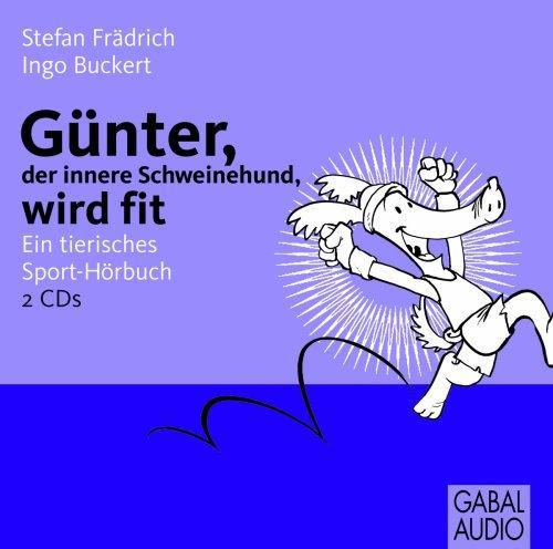Günter, der innere Schweinehund, wird fit. 2 CD's: Ein