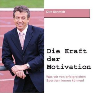 Die Kraft der Motivation (6 Audio-CDs + Bonus DAISY-MP3-CD)