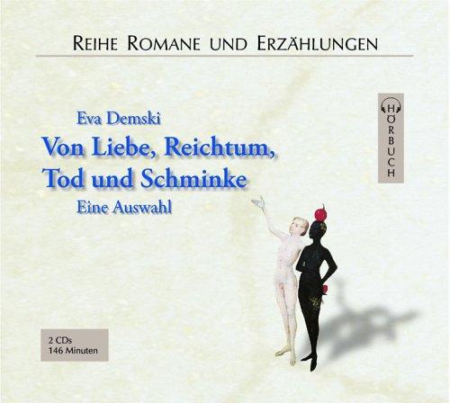 Von Liebe, Reichtum, Tod und Schminke. 2 CDs . Eine Auswahl