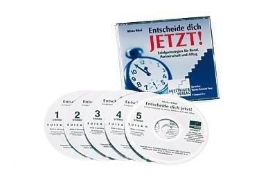 Entscheide dich jetzt. 5 CDs. Erfolgsstrategien für Beruf, Partnerschaft und Alltag