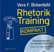 Rhetorik-Training kompakt: Übungsprogramm als Hörbuch mit 2 CDs