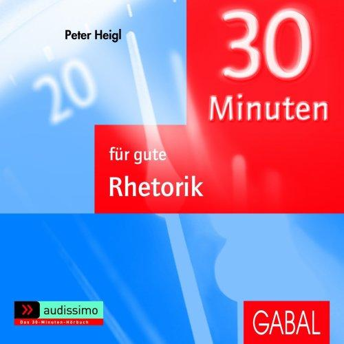30 Minuten für gute Rhetorik. Hörbuch