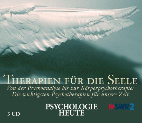 Therapien für die Seele: Psychologie heute. Von der