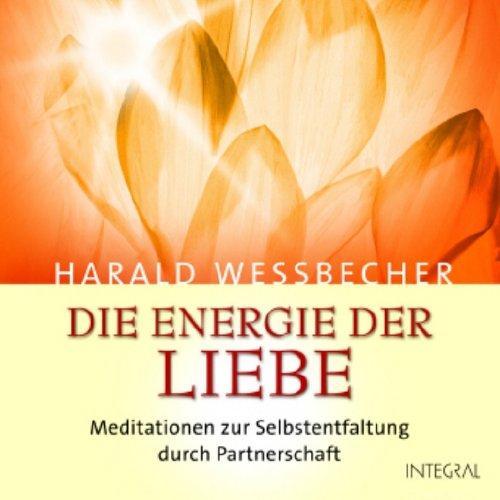 Die Energie der Liebe. 1 CD. Meditationen zur Selbstentfaltung