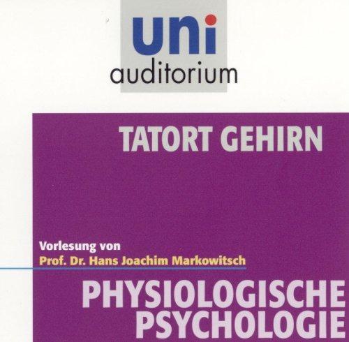 Tatort Gehirn / Fachbereich Physiologische Psychologie / uni