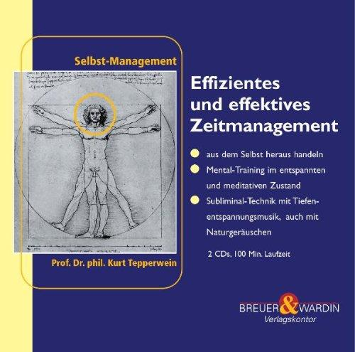 Effizientes und effektives Zeitmanagement. 2 CDs: - sich Zeit