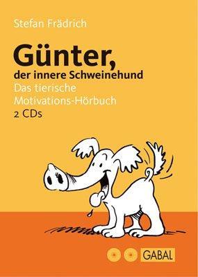 Günter, der innere Schweinehund. 2 CDs: Das tierische