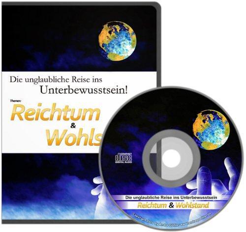 Unterbewusstsein programmieren. Thema: Reichtum und Wohlstand.