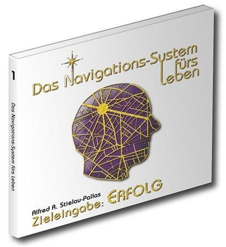 Das Navigations-System fürs Leben. Zieleingabe: Erfolg, 1