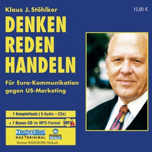 Denken, Reden, Handeln. 5 CDs + MP3-CD . Die Euro-Kommunikation