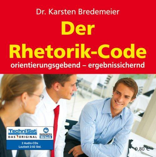 Der Rhetorik-Code: Orientierungsgebend - ergebnissichernd