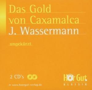 Das Gold von Caxamalca. 2 CDs