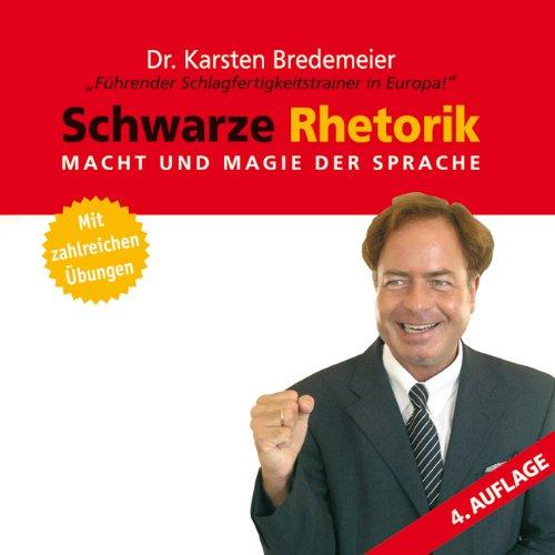 Schwarze Rhetorik: Geheimwaffe Rhetorik