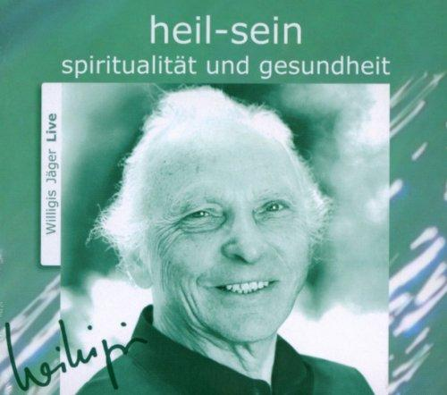 heil sein. CD: Spiritualität und Gesundheit