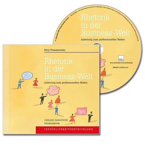Rhetorik in der Business-Welt - CD: Anleitung zum
