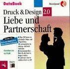 Druck und Design 2.0. Liebe und Partnerschaft. CD- ROM für